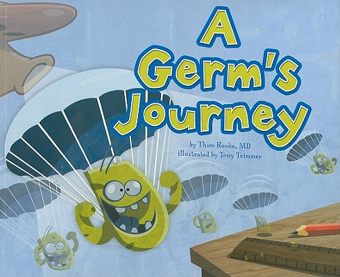 A Germ's Journey By Rooke, Thom/ Trimmer, Tony (ILT)