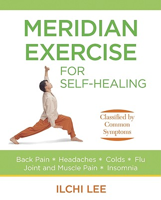Meridian Exercise for Self-Healing By Lee, Ilchi